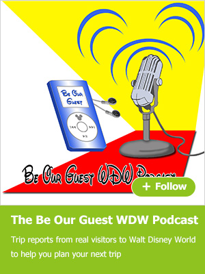 The Be Our Guest WDW Podcast - trip reports from real visitors to Walt Disney World to help you plan your next trip