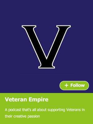 Veteran Empire - A podcast that's all about supporting Veterans in their creative passion